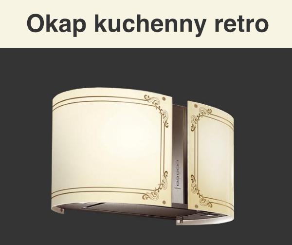 Okap kuchenny retro