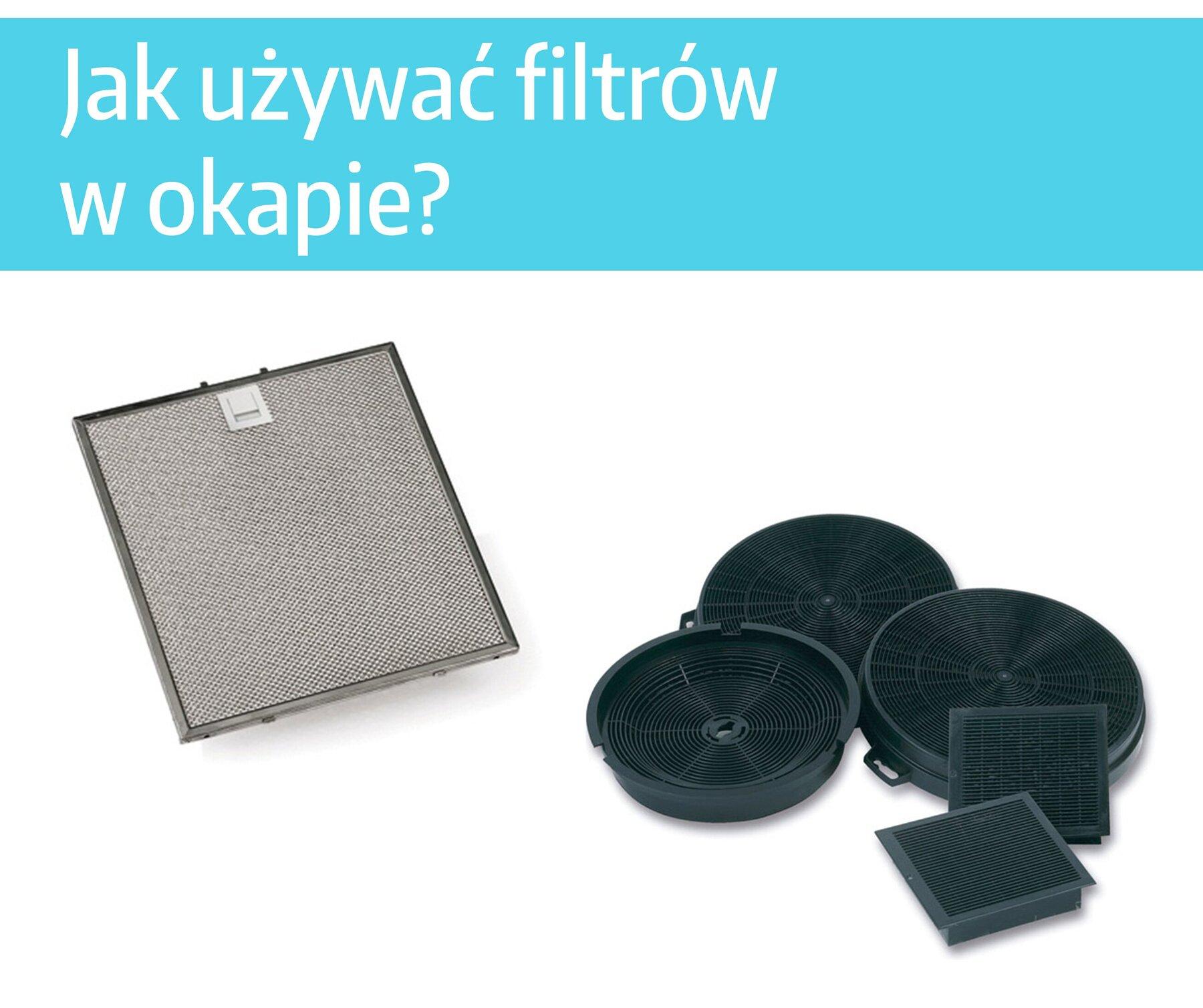Okapy i pochłaniacze - jak używać filtrów metalowych i węglowych?