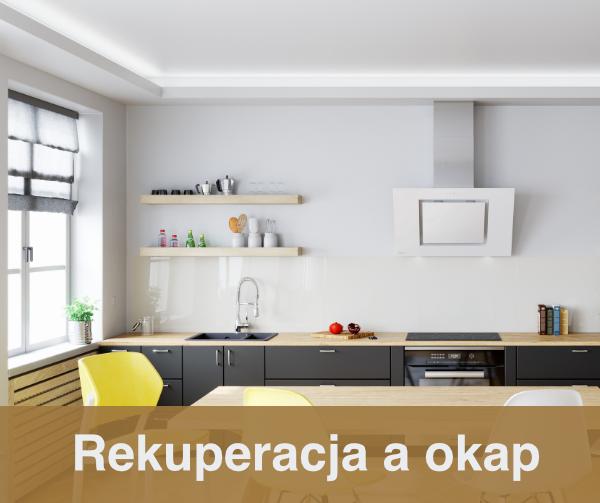 Rekuperacja a okap kuchenny